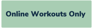 Online Workouts Only